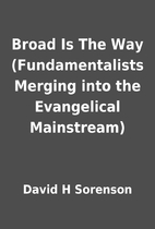 Broad Is The Way (Fundamentalists Merging…