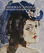 Norman Lindsay: Watercolours 1897-1969 by…