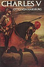 Charles V by Otto von Habsburg
