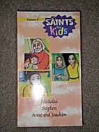 Saints for Kids_Volume 2_Nicholas, Stephen,…