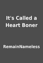 It's Called a Heart Boner by RemainNameless