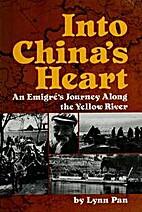 Into China's Heart by Lynn Pan