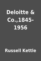 Deloitte & Co.,1845-1956 by Russell Kettle