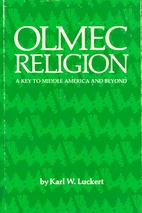 Olmec Religion: A Key to Middle America and…