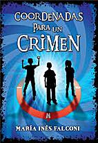 COORDENADAS PARA UN CRIMEN by Marìa Inès…