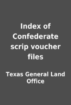 Index of Confederate scrip voucher files by…