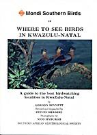 Where to see birds in KwaZulu-Natal : a…