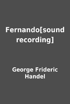 Fernando[sound recording] by George Frideric…