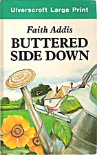 Butteredside Down by Faith Addis