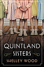 The Quintland Sisters: A Novel by Shelley…
