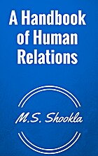 A Handbook of Human Relations: With…