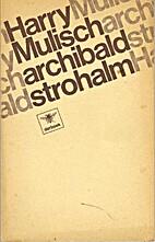 Archibald Strohalm by Harry Mulisch