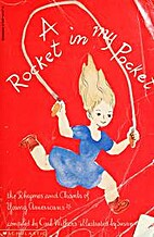 A Rocket in My Pocket: The Rhymes and Chants…