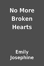 No More Broken Hearts by Emily Josephine