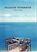 Belgische fotografen 1840-2005 by Pool…
