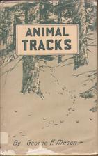 Animal tracks by George F. Mason