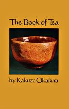 The Book of Tea by Kakuzō Okakura