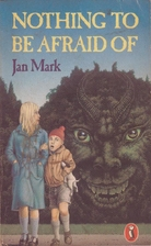 Nothing to Be Afraid of by Jan Mark