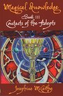 Magical Knowledge III: Contacts of the Adepts - Josephine McCarthy