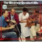 The Weavers - Greatest Hits by the Weavers