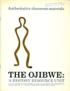 The Ojibwe: A History Resource Unit by…