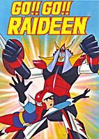 Go!! Go!! Raideen (TV Hero Series 4) by…