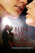 Blind Date with a Vampire by Evangeline…