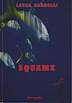 Squame by Laura Bardelli