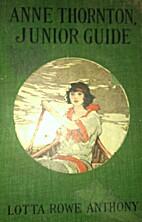 Anne Thornton, Junior Guide by Lotta Rowe…