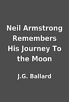 Neil Armstrong Remembers His Journey To the…