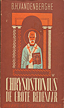 Chrysostomus, de grote redenaar by Bruno…