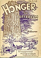 Honger in Rotterdam(winter 1944-'45) by M.…