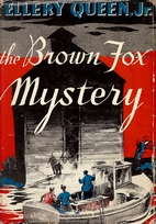 The Brown Fox Mystery by Jr. Ellery Queen