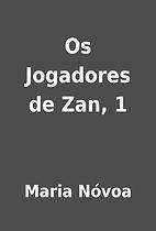 Os Jogadores de Zan, 1 by Maria Nóvoa