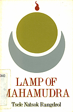 Lamp of Mahamudra by Tsele Nats Rangdrol