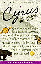 Cyrus : L'Encyclopédie Qui Raconte - Tome 3…