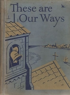 These Are Our Ways by Sister M. Charlotte