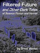Filtered Future and Other Dark Tales of…