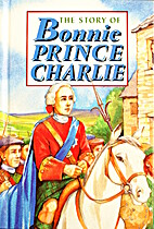 The Story of Bonnie Prince Charlie by David…