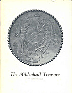 The Mildenhall Treasure: A Handbook by J. W.…