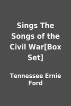 Sings The Songs of the Civil War[Box Set] by…