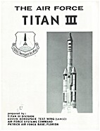 The Air Force Titan III. by Titan III…