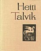 Heiti Talvik : [luuletused] by Heiti Talvik