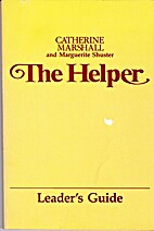 The Helper Leader's Guide by Catherine…
