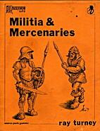 Militia & Mercenaries by Ray Turney