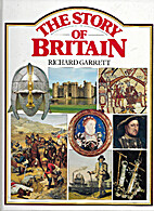 The Story of Britain by Richard Garrett