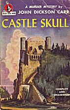 Castle Skull by John Dickson Carr