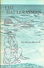 The Hatterasman by Ben Dixon MacNeill