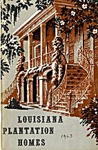 Louisiana plantation homes by Louisiana.,