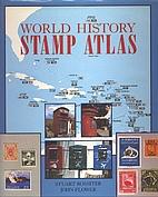 World History Stamp Atlas by Flower